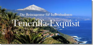 Teneriffa-Exquisit. Teneriffa-Reise-Agentur für Individualisten